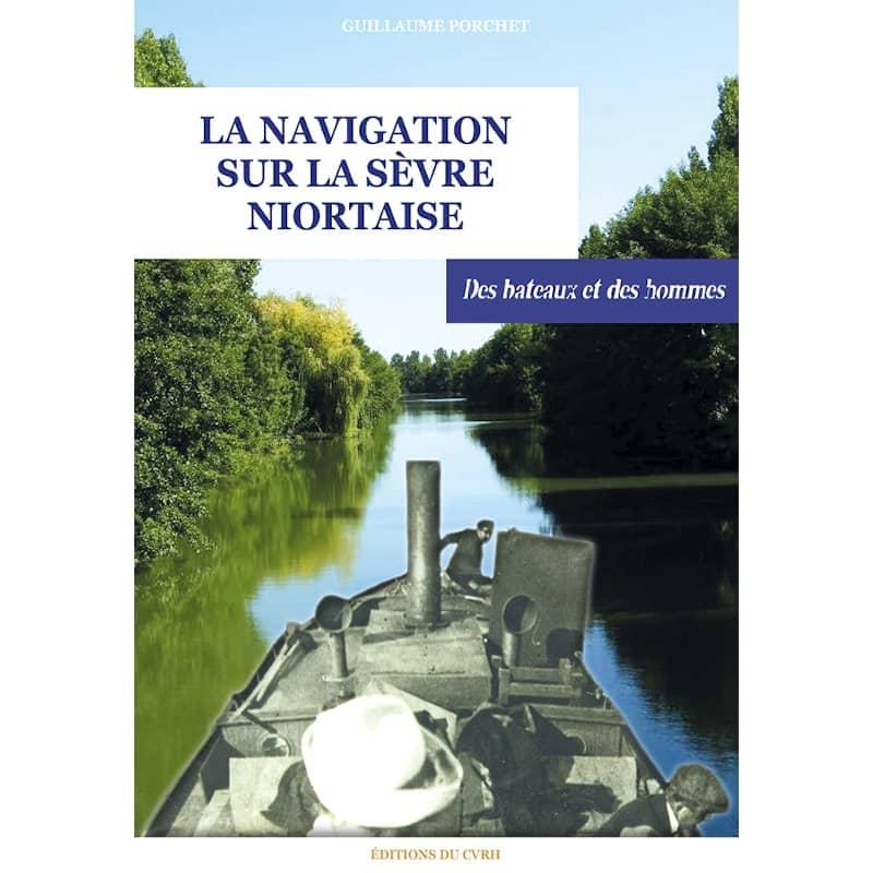 histoire de la navigation sur la sèvre niortaise par guillaume porchet