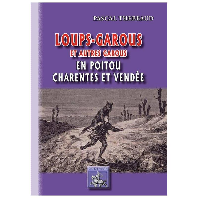 Loups-Garous et autres garous en Poitou Charentes et Vendée